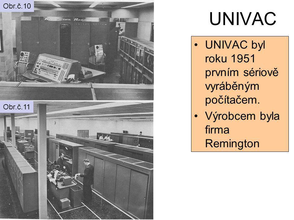 UNIVAC UNIVAC byl roku 1951 prvním sériově vyráběným počítačem.