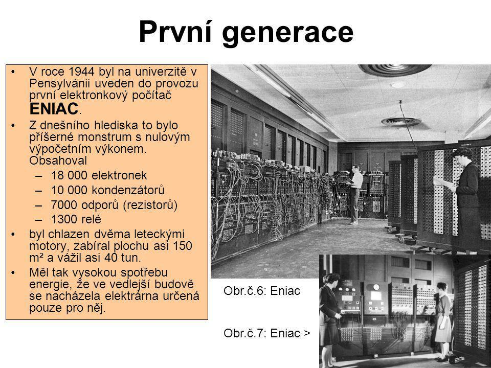 První generace V roce 1944 byl na univerzitě v Pensylvánii uveden do provozu první elektronkový počítač ENIAC.