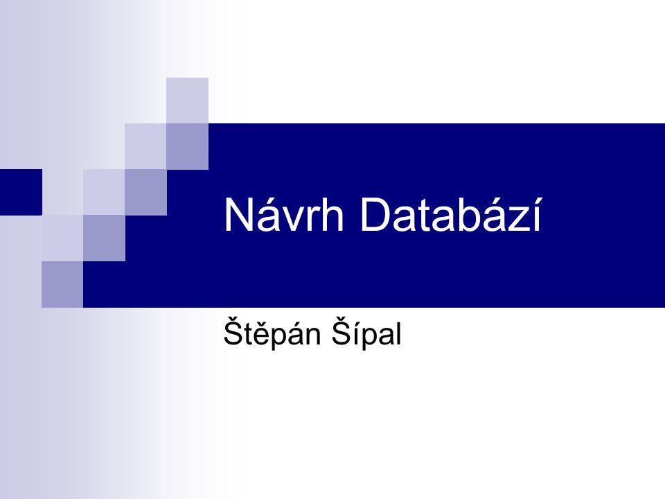 Návrh Databází Štěpán Šípal