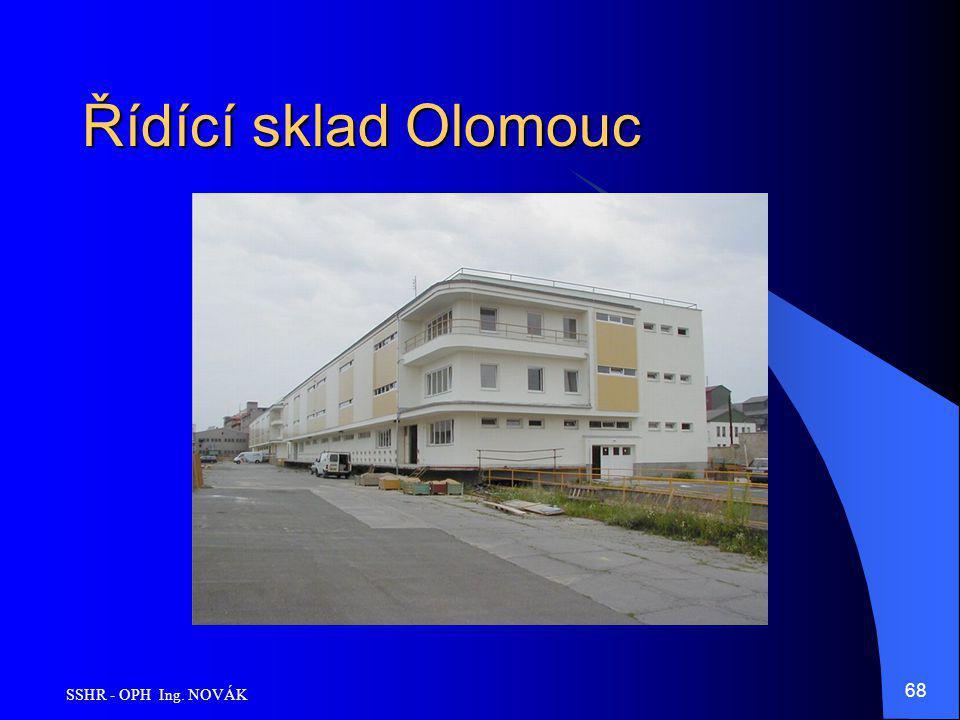 Řídící sklad Olomouc SSHR - OPH Ing. NOVÁK