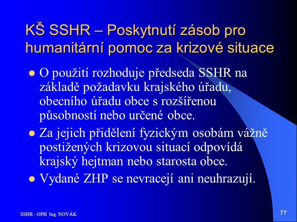 KŠ SSHR – Poskytnutí zásob pro humanitární pomoc za krizové situace