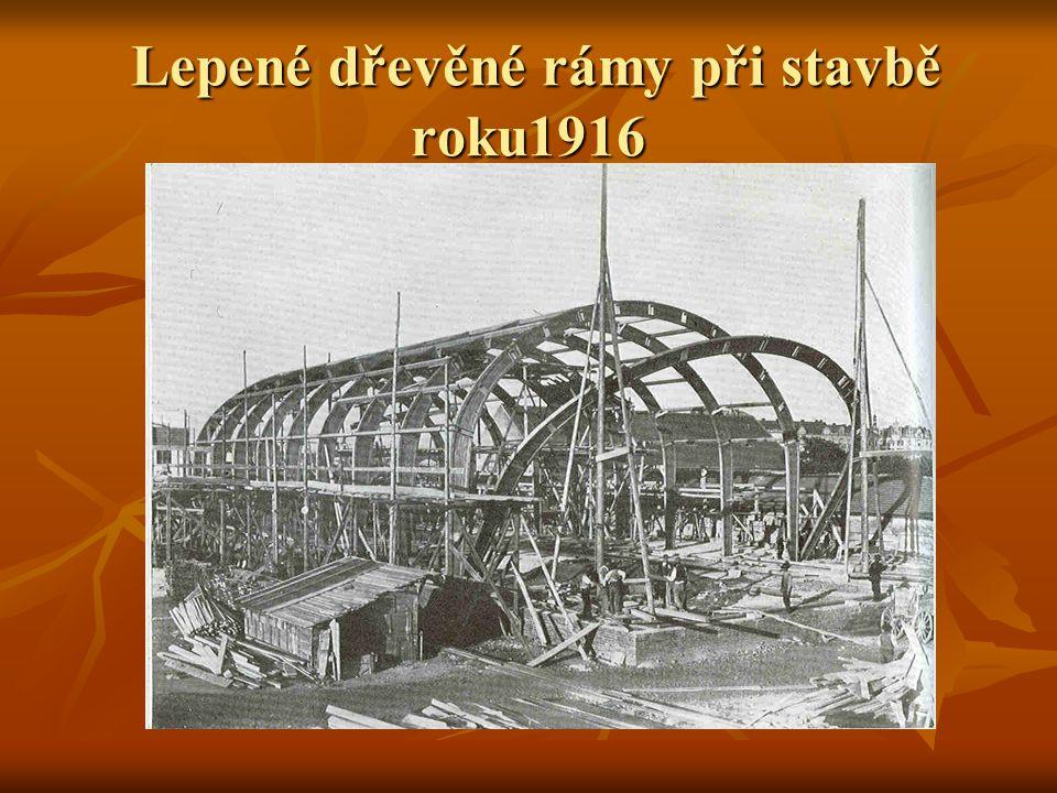 Lepené dřevěné rámy při stavbě roku1916