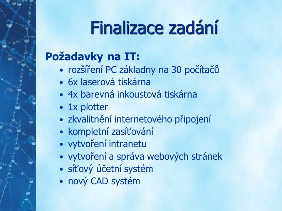 Finalizace zadání Požadavky na IT: