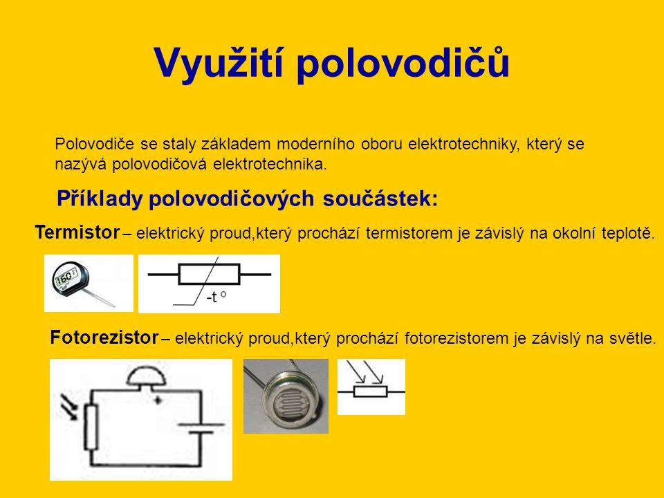 Využití polovodičů Příklady polovodičových součástek: