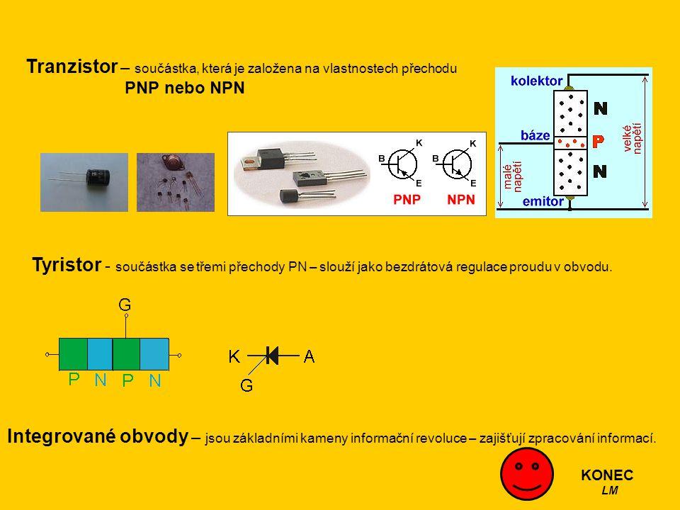 Tranzistor – součástka, která je založena na vlastnostech přechodu