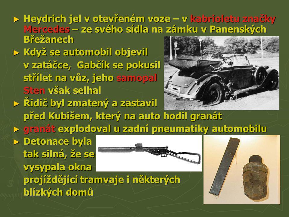 Heydrich jel v otevřeném voze – v kabrioletu značky Mercedes – ze svého sídla na zámku v Panenských Břežanech