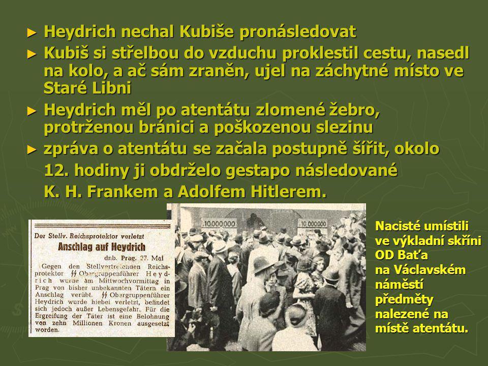 Heydrich nechal Kubiše pronásledovat