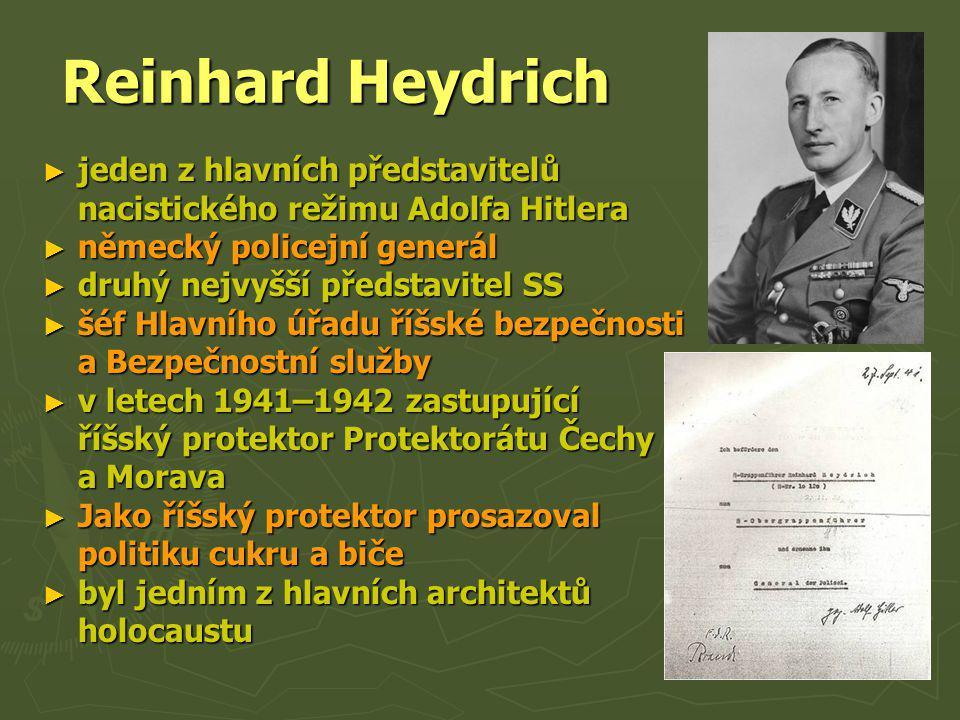 Reinhard Heydrich jeden z hlavních představitelů