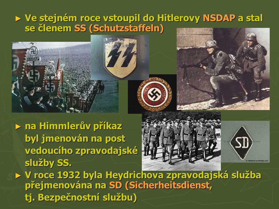 Ve stejném roce vstoupil do Hitlerovy NSDAP a stal se členem SS (Schutzstaffeln)
