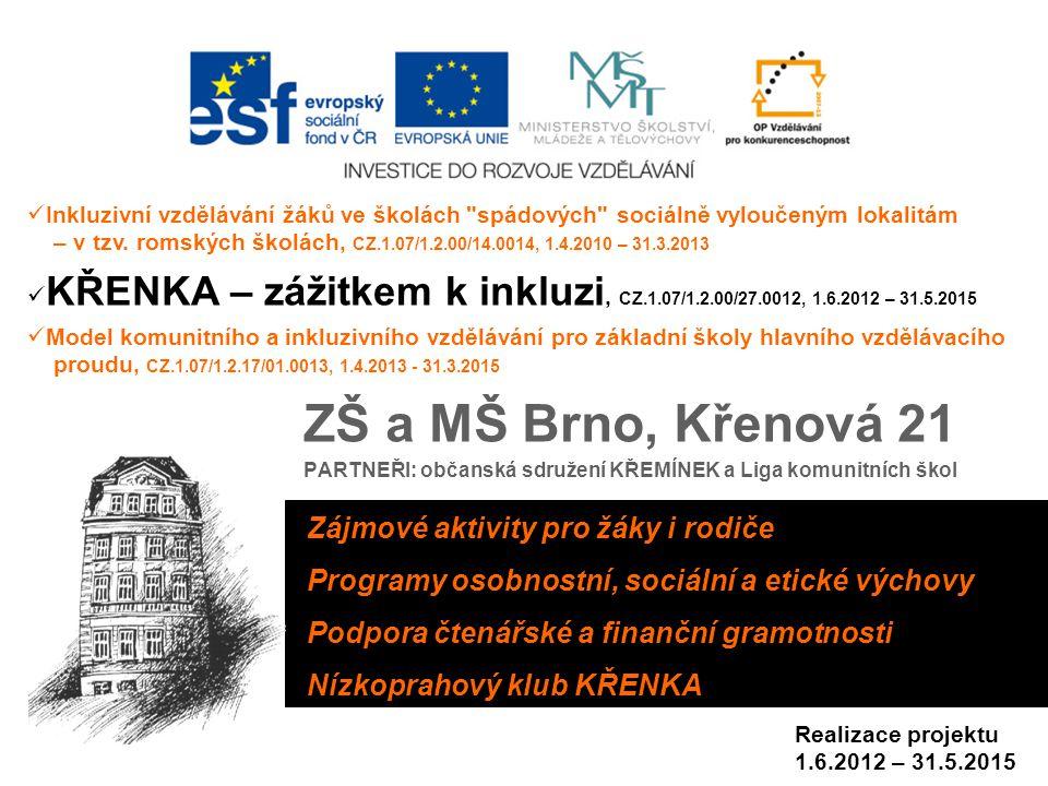 ZŠ a MŠ Brno, Křenová 21 Zájmové aktivity pro žáky i rodiče