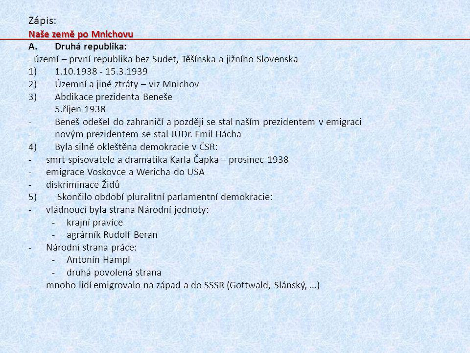 Zápis: Naše země po Mnichovu Druhá republika:
