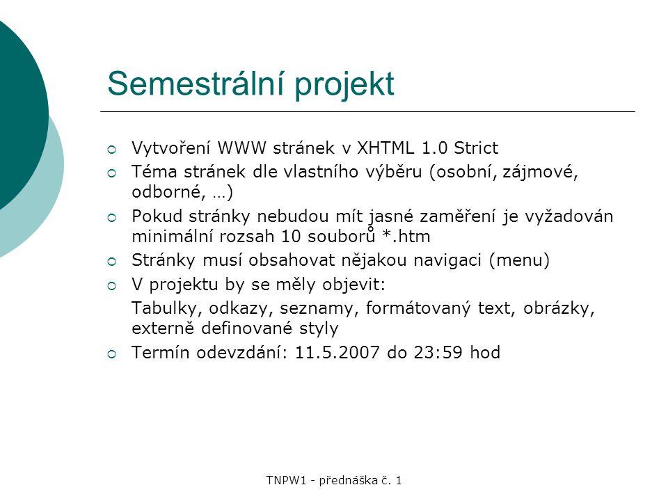 Semestrální projekt Vytvoření WWW stránek v XHTML 1.0 Strict
