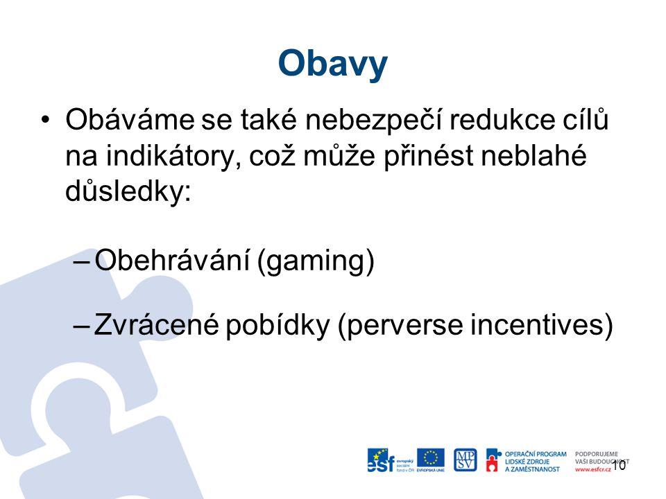 Obavy Obáváme se také nebezpečí redukce cílů na indikátory, což může přinést neblahé důsledky: Obehrávání (gaming)