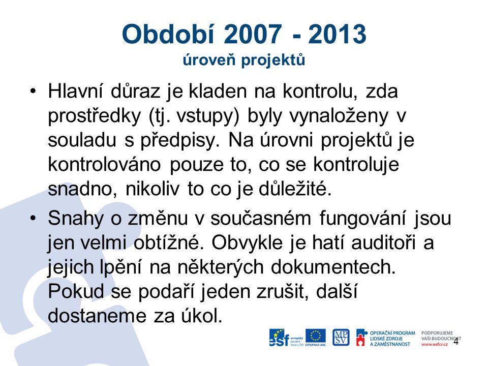 Období 2007 - 2013 úroveň projektů