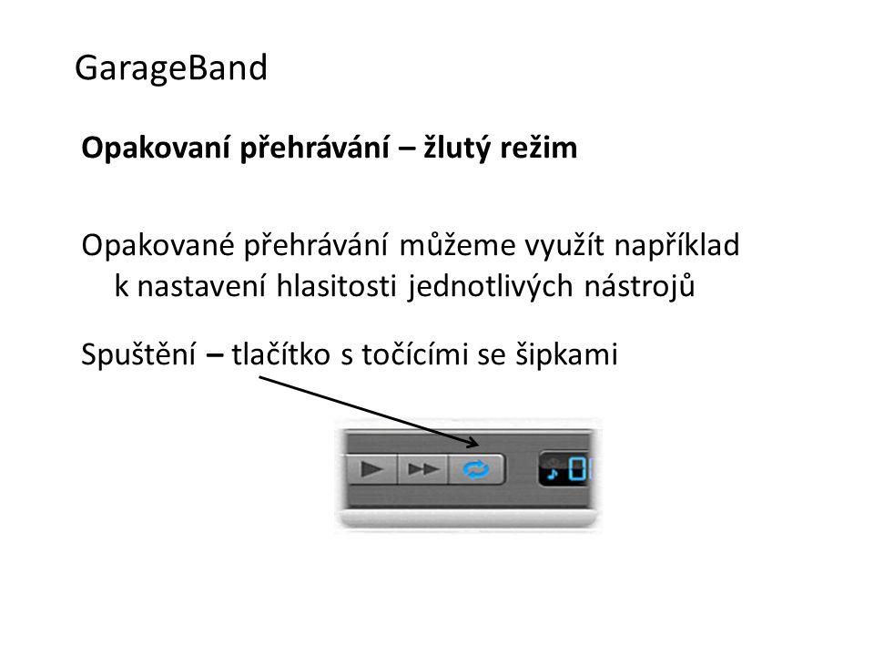 GarageBand Opakovaní přehrávání – žlutý režim