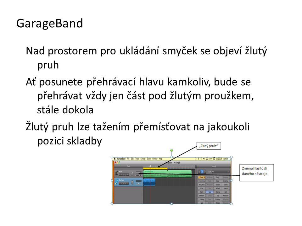 GarageBand Nad prostorem pro ukládání smyček se objeví žlutý pruh
