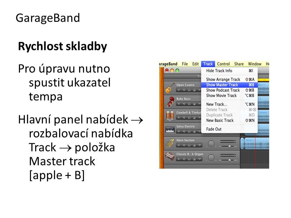 GarageBand Rychlost skladby. Pro úpravu nutno spustit ukazatel tempa.