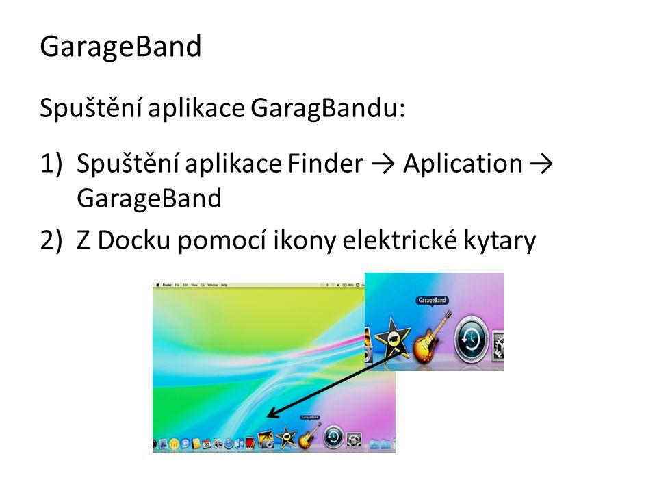 GarageBand Spuštění aplikace GaragBandu: