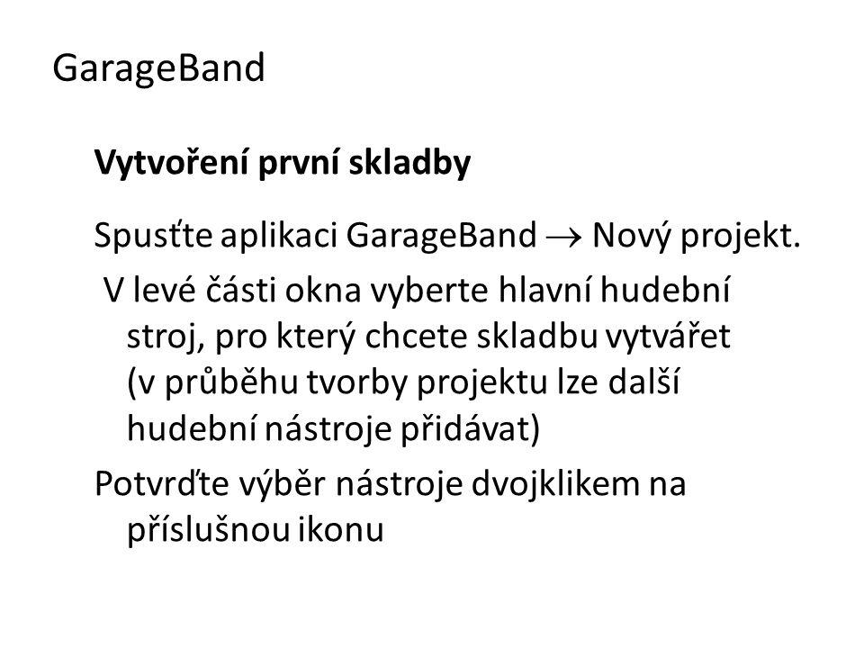 GarageBand Vytvoření první skladby