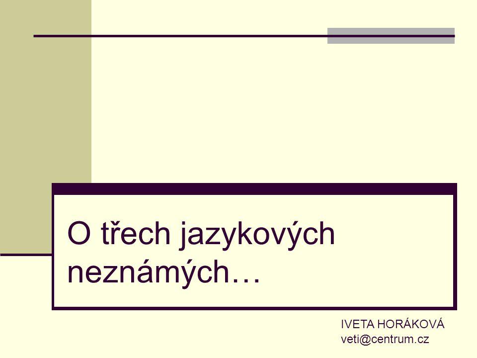 O třech jazykových neznámých…