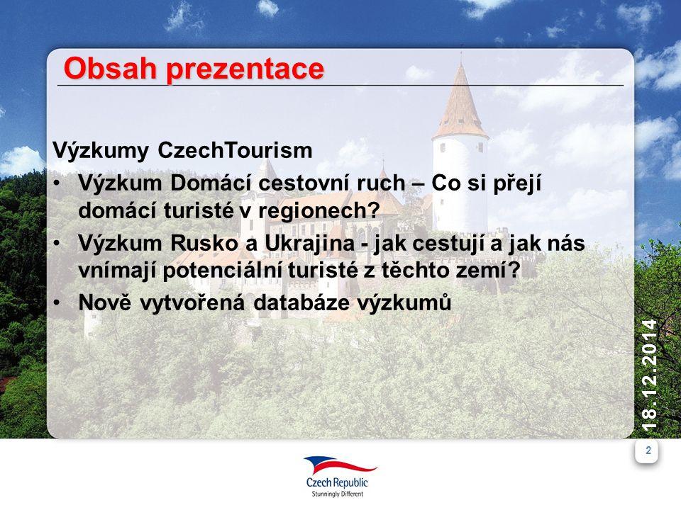 Obsah prezentace Výzkumy CzechTourism