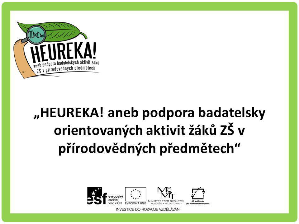 """""""HEUREKA! aneb podpora badatelsky orientovaných aktivit žáků ZŠ v přírodovědných předmětech"""