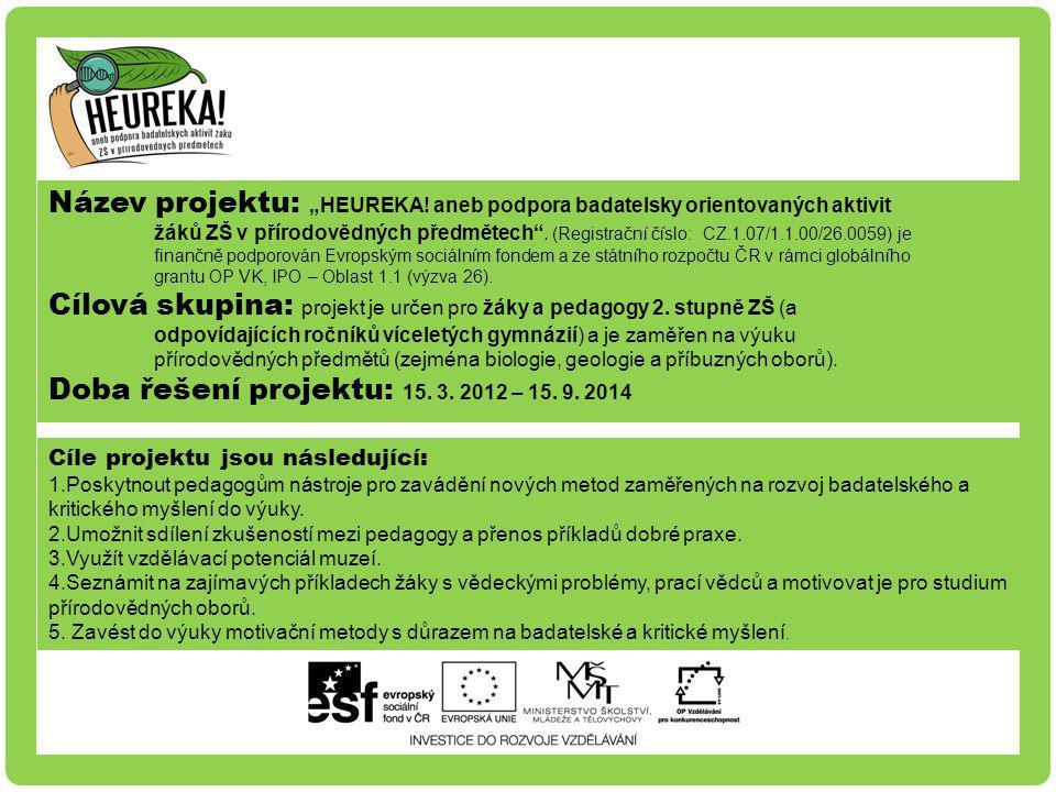Doba řešení projektu: 15. 3. 2012 – 15. 9. 2014