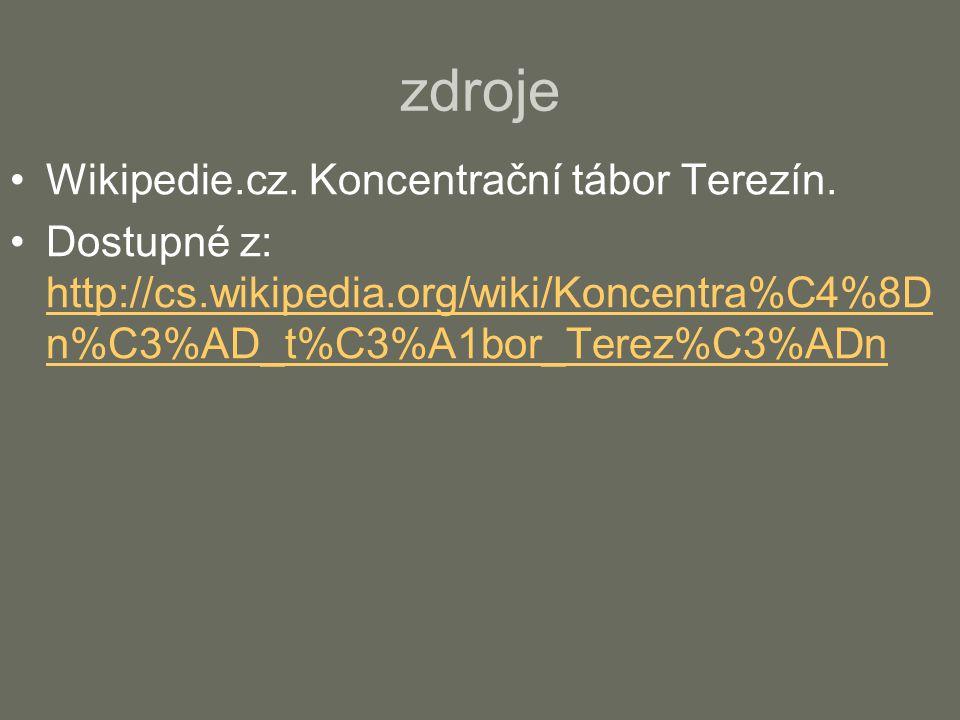 zdroje Wikipedie.cz. Koncentrační tábor Terezín.