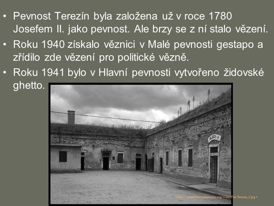 Roku 1941 bylo v Hlavní pevnosti vytvořeno židovské ghetto.