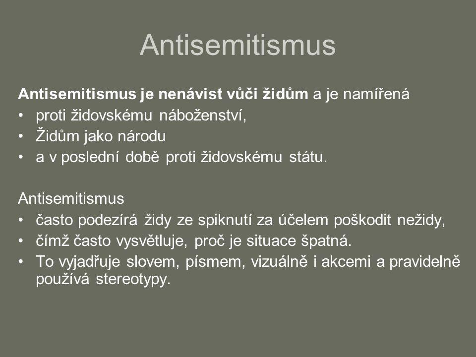 Antisemitismus Antisemitismus je nenávist vůči židům a je namířená