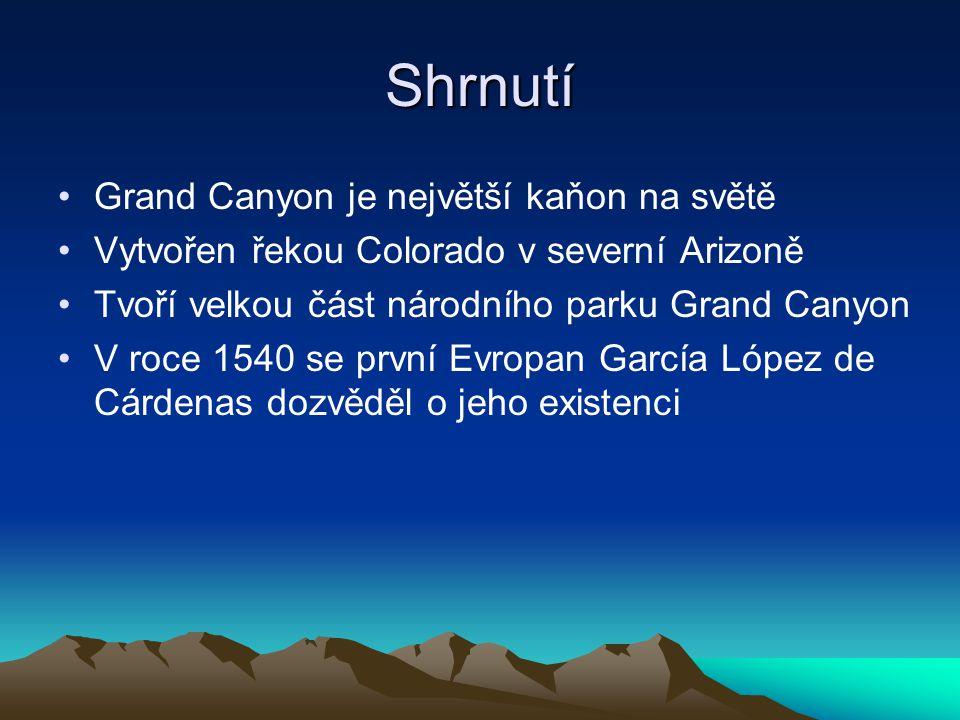 Shrnutí Grand Canyon je největší kaňon na světě