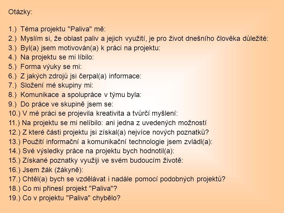 Otázky: 1.) Téma projektu Paliva mě: