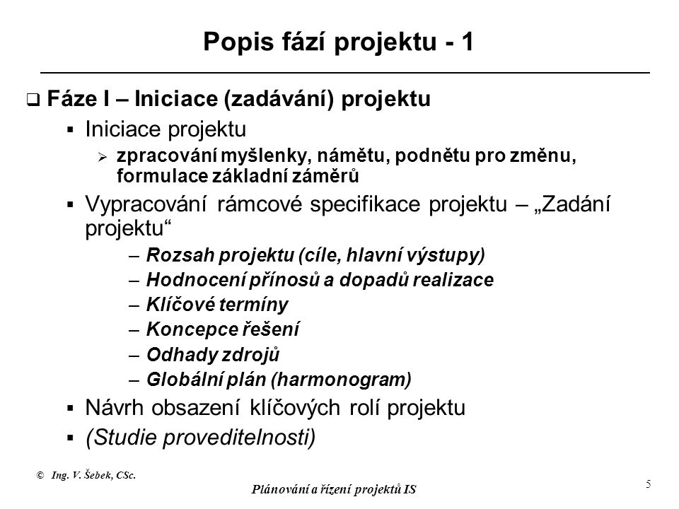Popis fází projektu - 1 Fáze I – Iniciace (zadávání) projektu