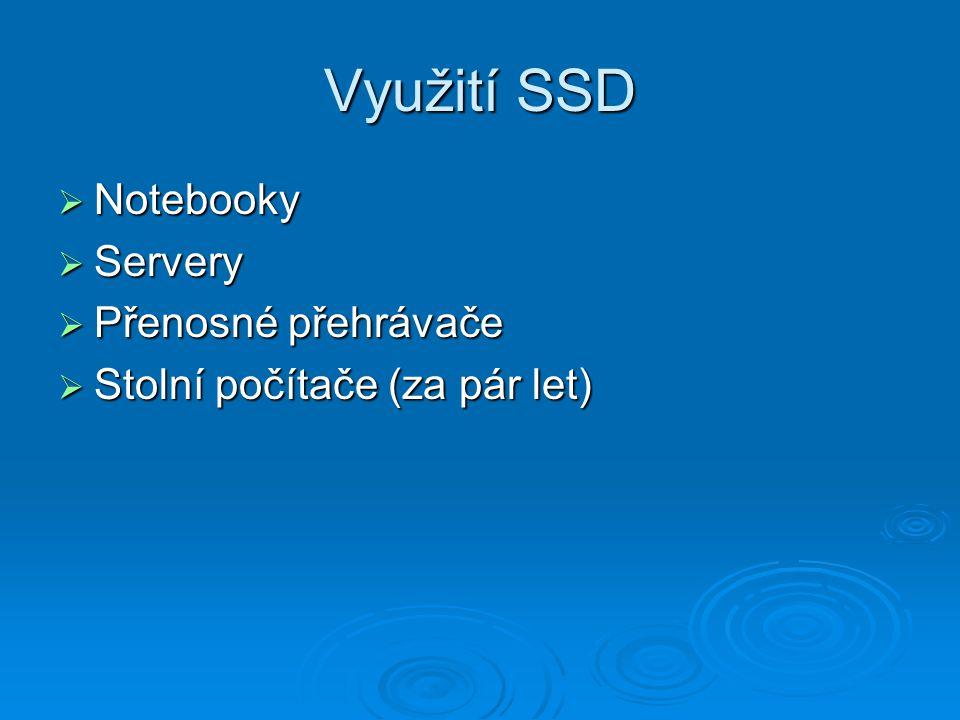 Využití SSD Notebooky Servery Přenosné přehrávače