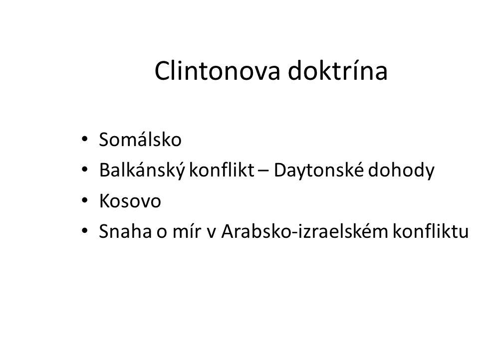 Clintonova doktrína Somálsko Balkánský konflikt – Daytonské dohody