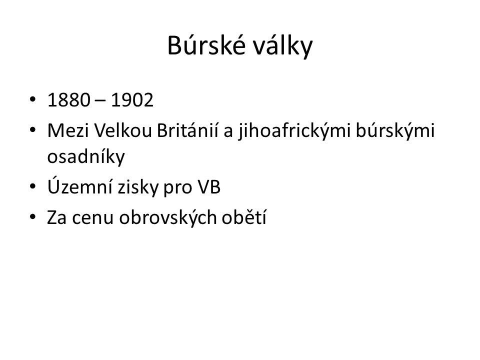 Búrské války 1880 – 1902. Mezi Velkou Británií a jihoafrickými búrskými osadníky. Územní zisky pro VB.