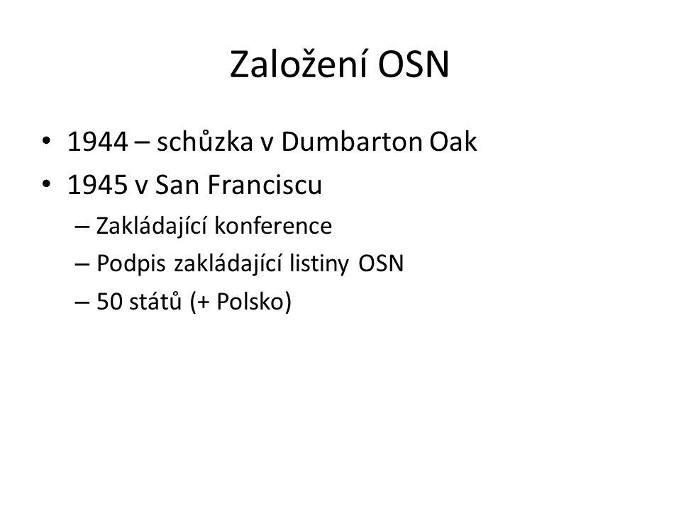 Založení OSN 1944 – schůzka v Dumbarton Oak 1945 v San Franciscu