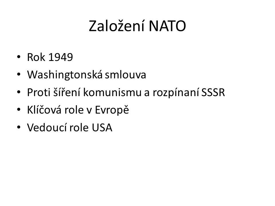 Založení NATO Rok 1949 Washingtonská smlouva