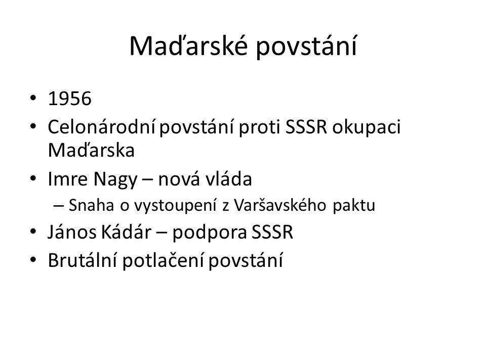 Maďarské povstání 1956. Celonárodní povstání proti SSSR okupaci Maďarska. Imre Nagy – nová vláda.