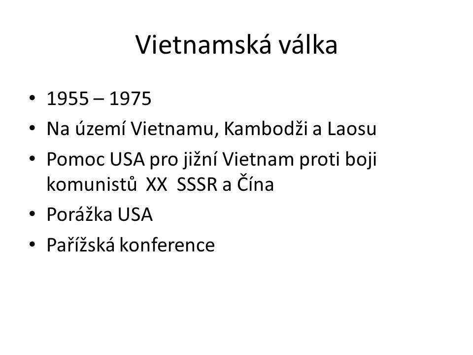 Vietnamská válka 1955 – 1975 Na území Vietnamu, Kambodži a Laosu