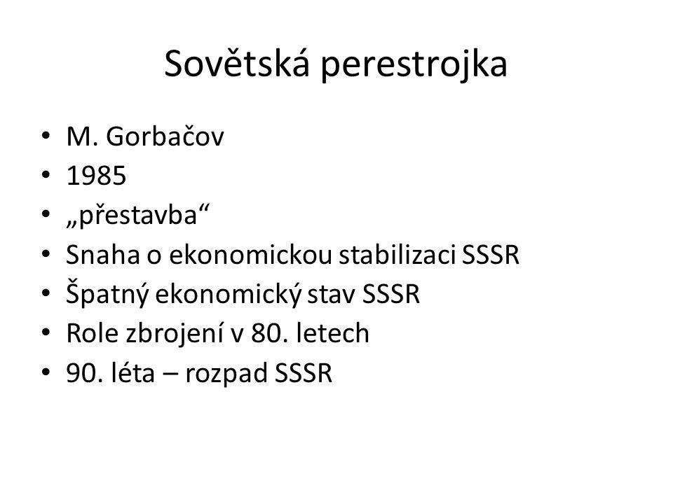 """Sovětská perestrojka M. Gorbačov 1985 """"přestavba"""