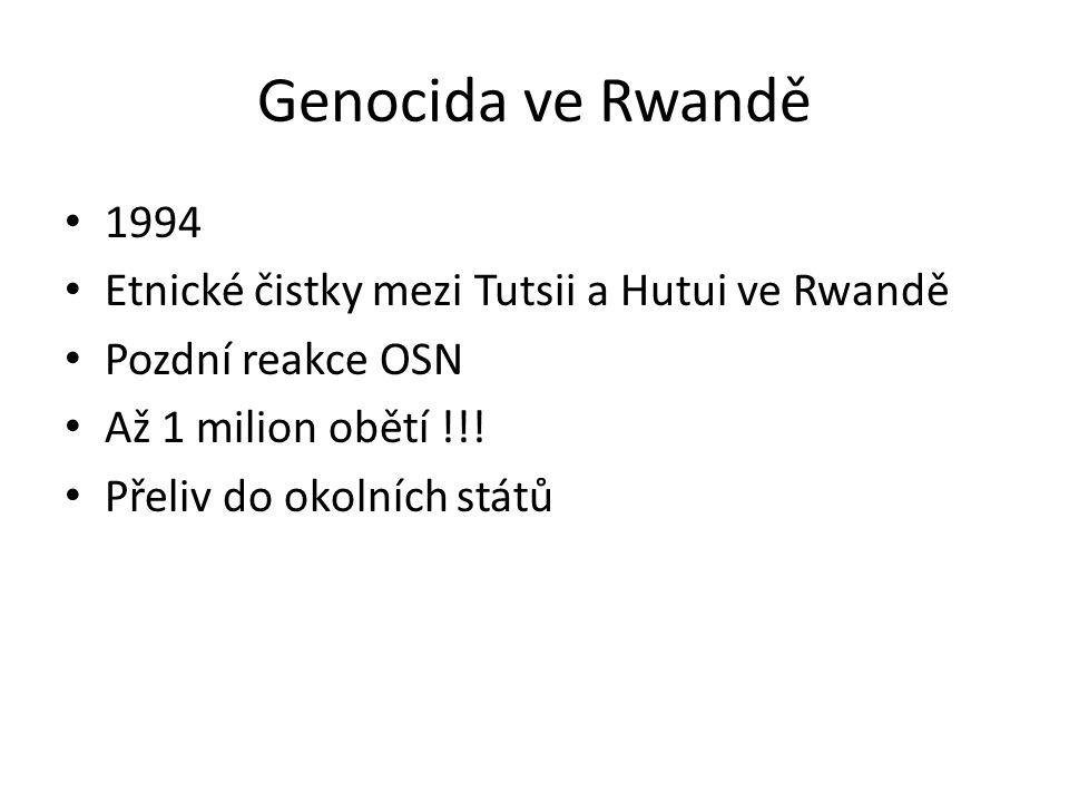 Genocida ve Rwandě 1994 Etnické čistky mezi Tutsii a Hutui ve Rwandě