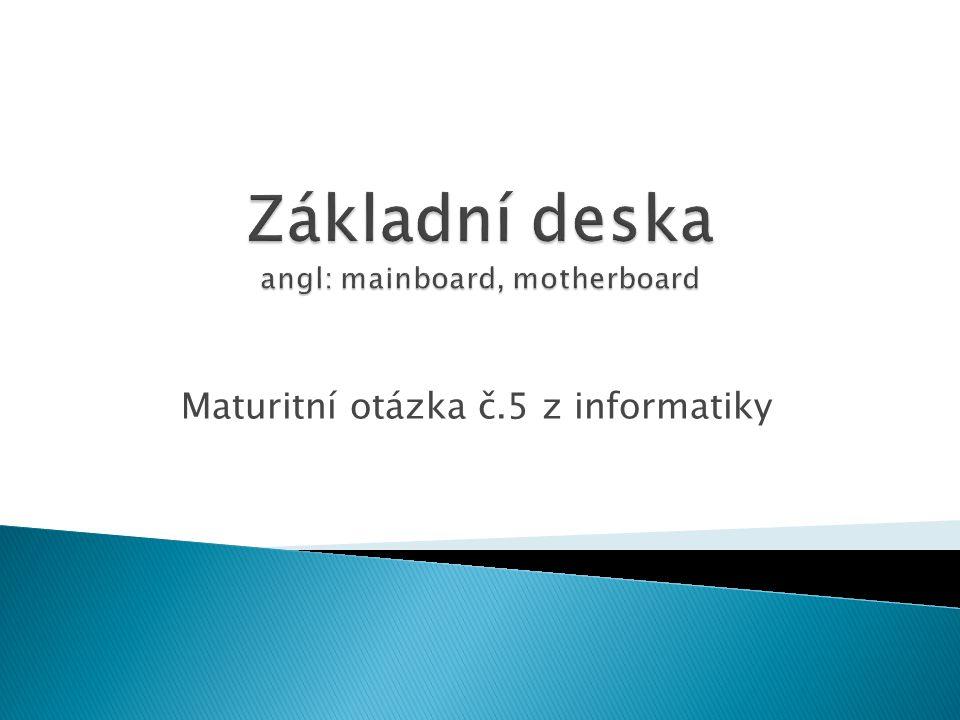 Základní deska angl: mainboard, motherboard