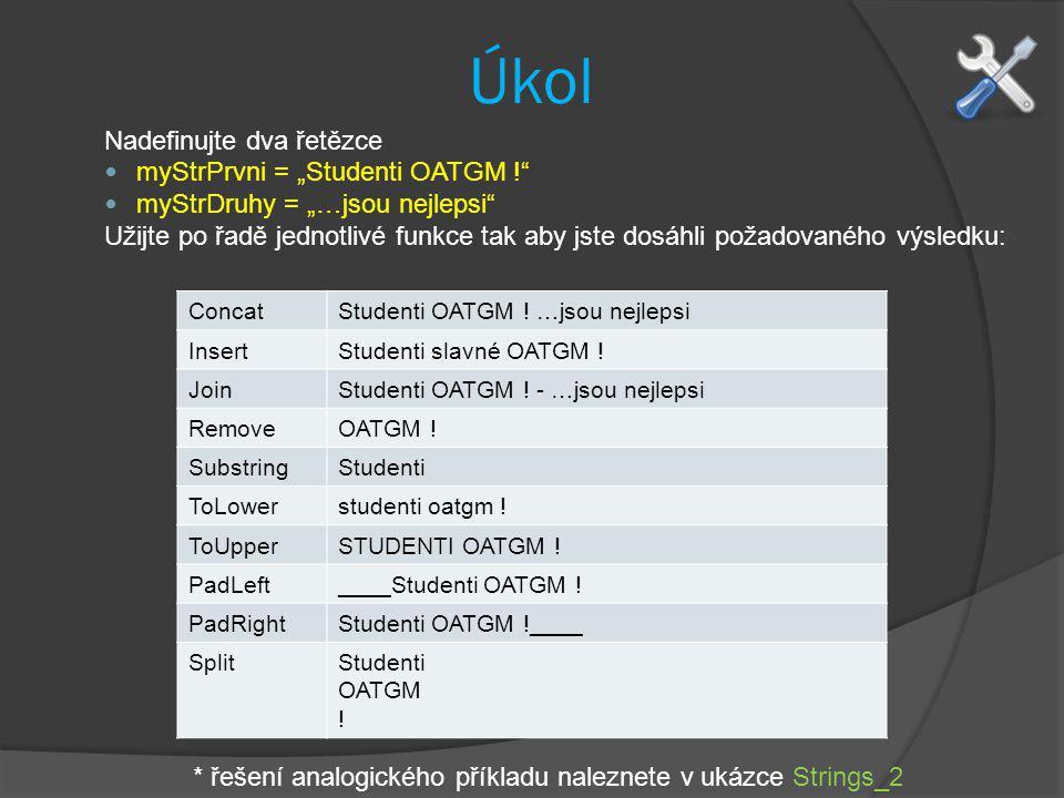 """Úkol Nadefinujte dva řetězce myStrPrvni = """"Studenti OATGM !"""