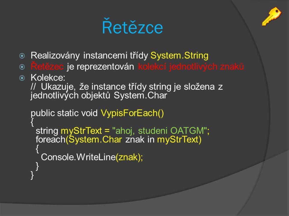 Řetězce Realizovány instancemi třídy System.String