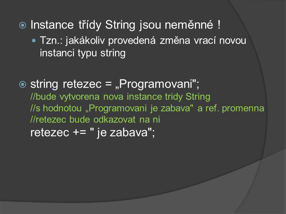 Instance třídy String jsou neměnné !