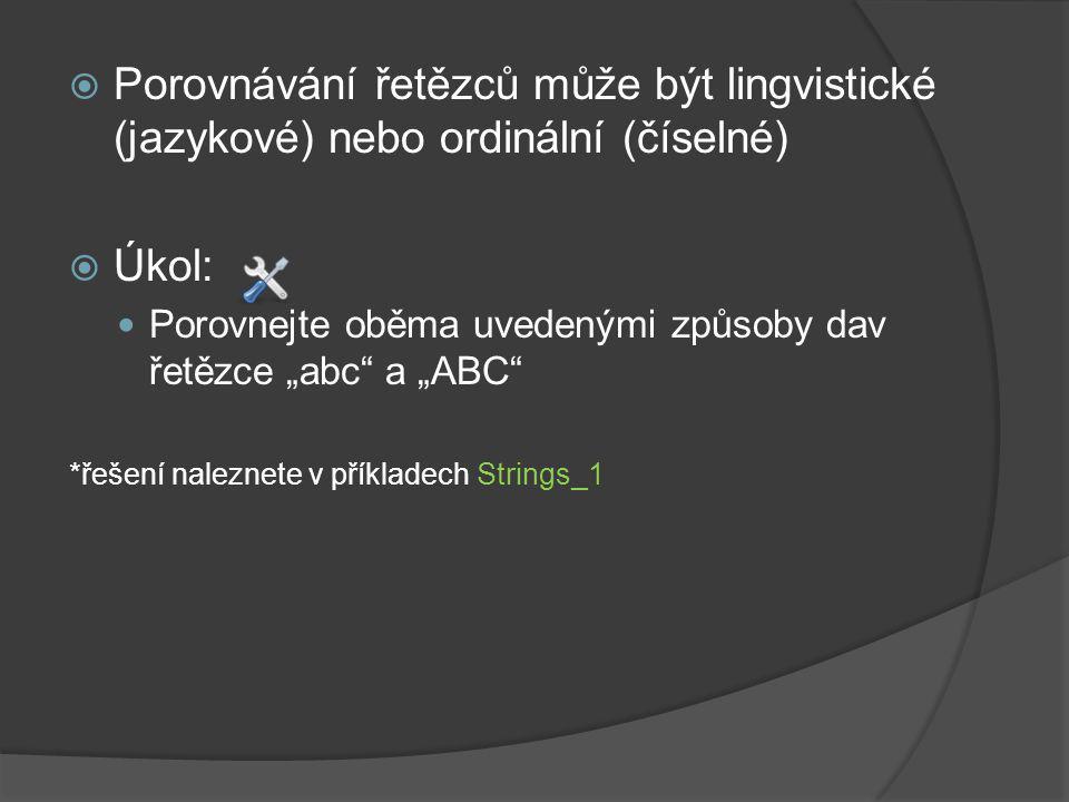 Porovnávání řetězců může být lingvistické (jazykové) nebo ordinální (číselné)