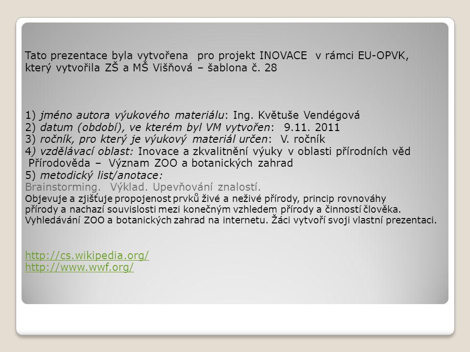 Tato prezentace byla vytvořena pro projekt INOVACE v rámci EU-OPVK,