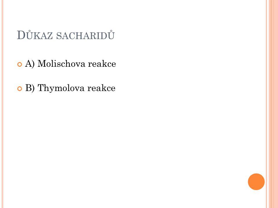 Důkaz sacharidů A) Molischova reakce B) Thymolova reakce