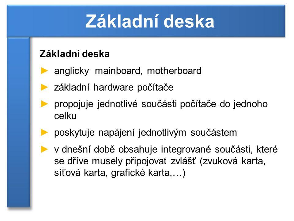Základní deska Základní deska anglicky mainboard, motherboard